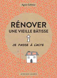 Rénover une vieille bâtisse | Galletier, Agnès. Auteur