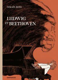 Ludwig et Beethoven | Ross, Mikaël. Auteur