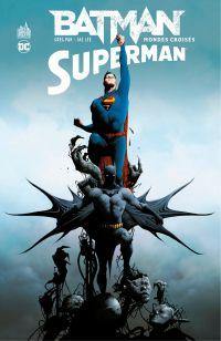 Batman / Superman - Tome 1 - Mondes croisés | Pak, Greg. Auteur