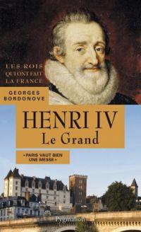 Henri IV, 1589-1610. Le Grand