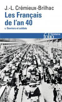 Les Français de l'an 40 (Tome 2) - Ouvriers et soldats