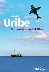 Bilbao-New York-Bilbao | Uribe, Kirmen (1970-....). Auteur