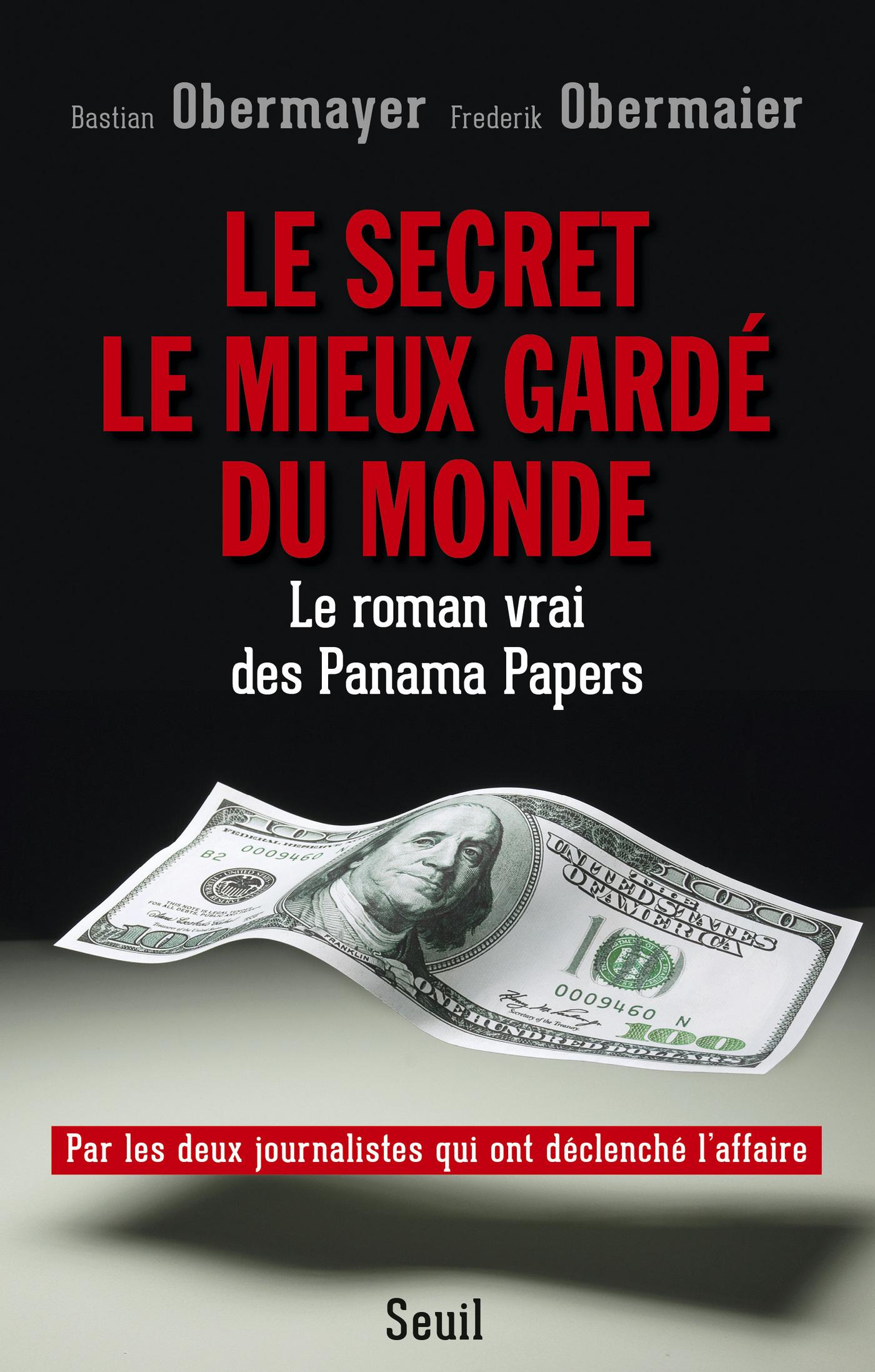 Le Secret le mieux gardé du monde. Le roman vrai des Panama Papers