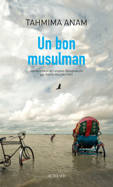 Un bon musulman | Anam, Tahmima