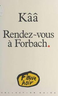Rendez-vous à Forbach