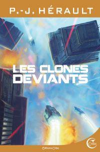 Les clones déviants | HERAULT, P.-J.. Auteur