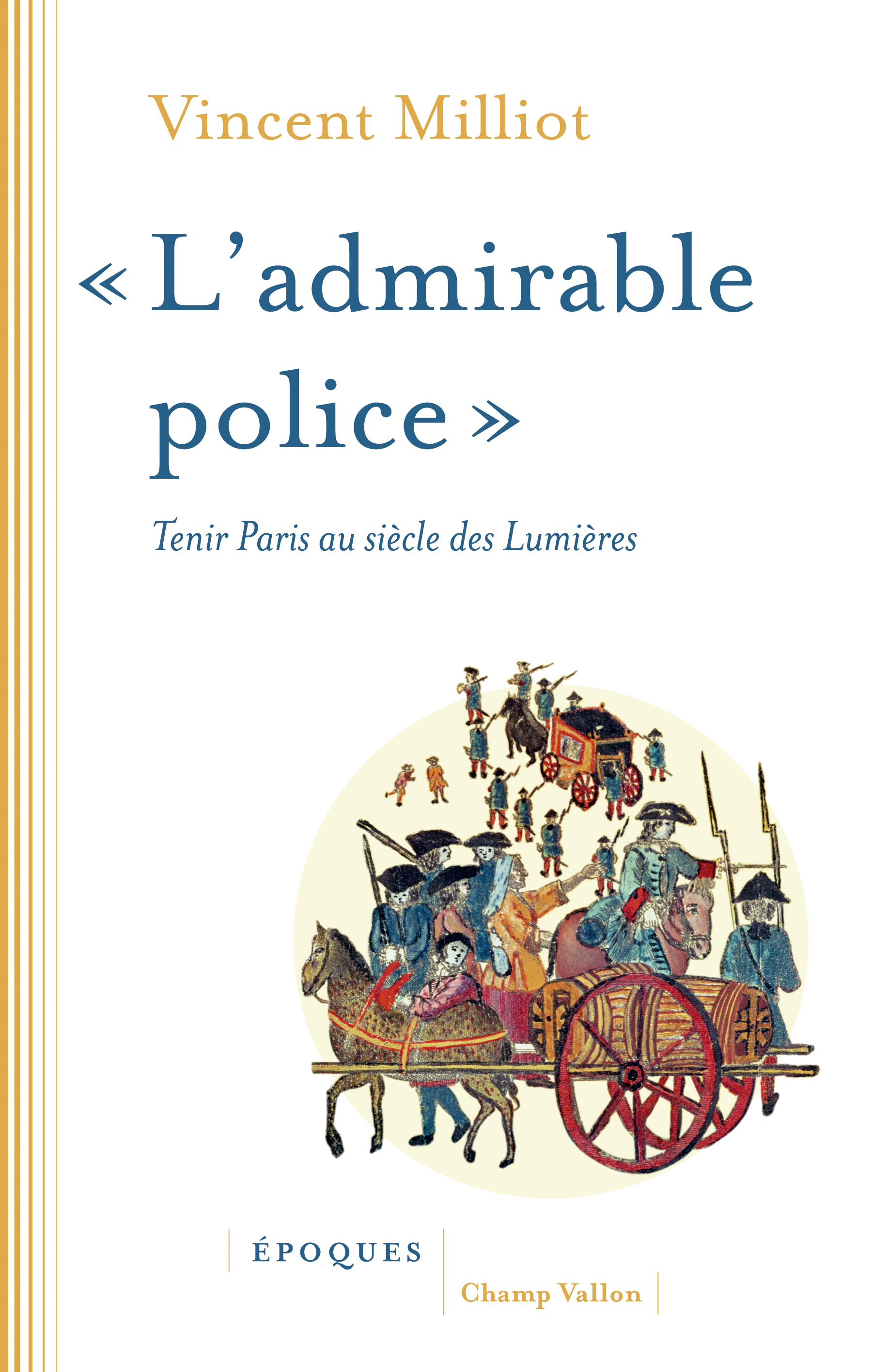 « L'admirable police » | MILLIOT, Vincent
