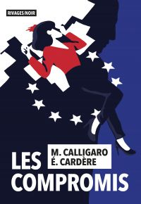 Les Compromis | Calligaro, Maxime. Auteur