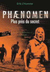 Phaenomen (Tome 2) - Plus près du secret | L'Homme, Erik. Auteur