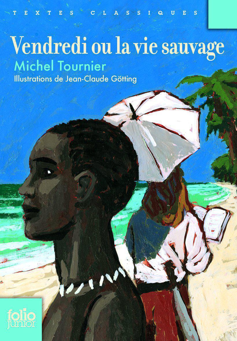 Vendredi ou La vie sauvage | Tournier, Michel. Auteur