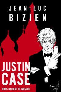 Justin Case - Bons baisers de Moscou | Bizien, Jean-luc. Auteur