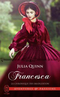 La chronique des Bridgerton (Tome 6) - Francesca | Quinn, Julia. Auteur