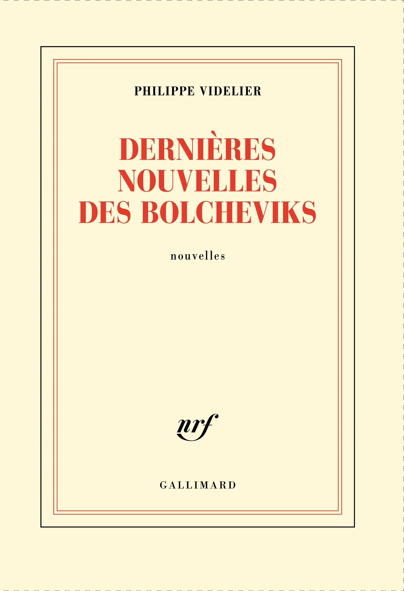 Dernières nouvelles des bolcheviks | Videlier, Philippe