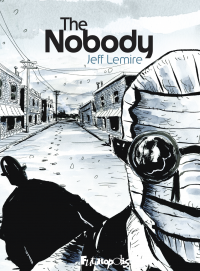 The Nobody | Lemire, Jeff. Auteur