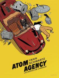 Atom Agency - tome 1 - Les bijoux de la Begum