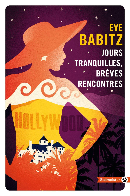 Jours tranquilles brèves rencontres | Babitz, Eve (1943-....). Auteur