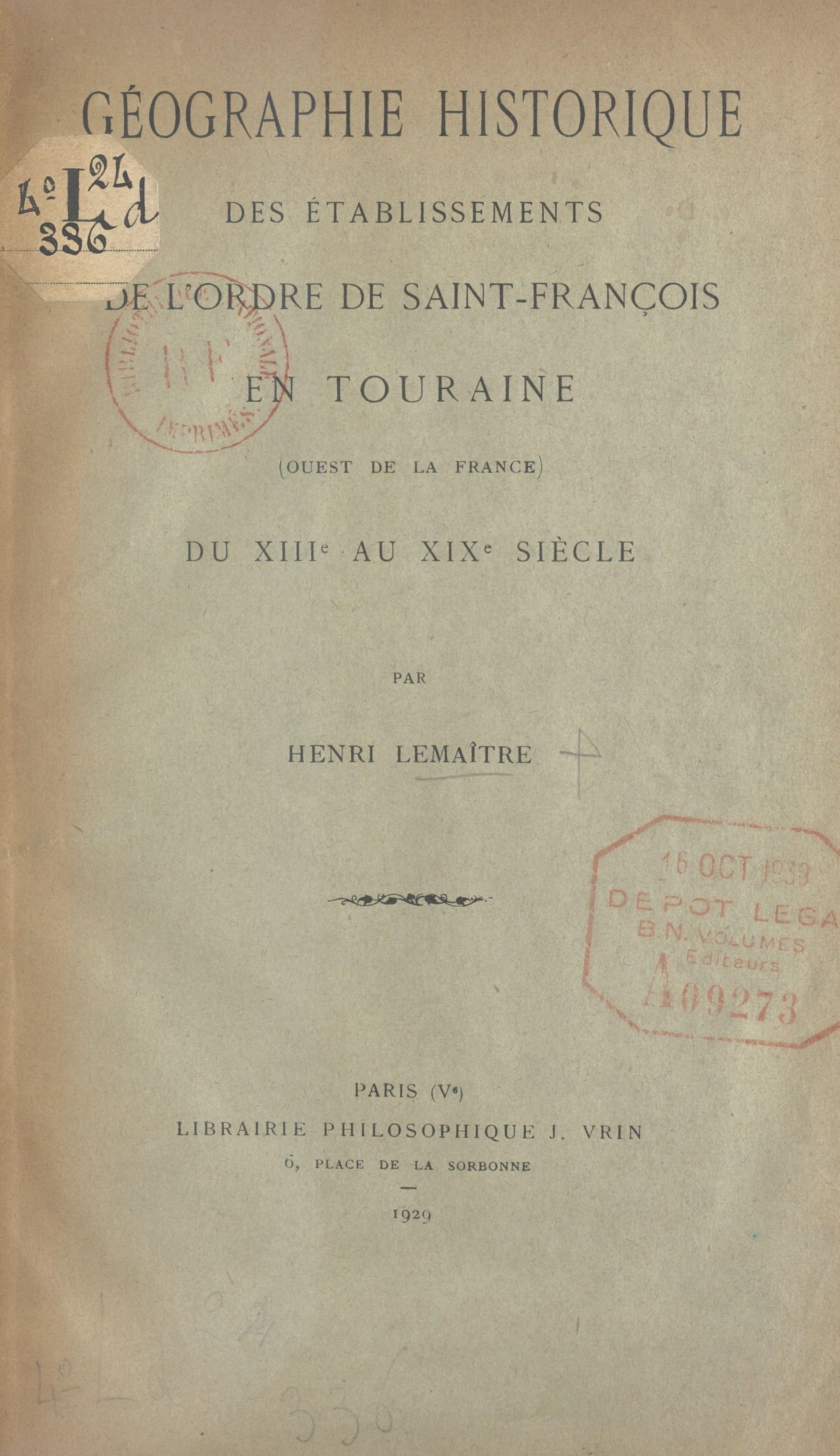 Géographie historique des établissements de l'ordre de Saint-François en Touraine, OUEST DE LA FRANCE, DU IIIE AU XIXE SIÈCLE