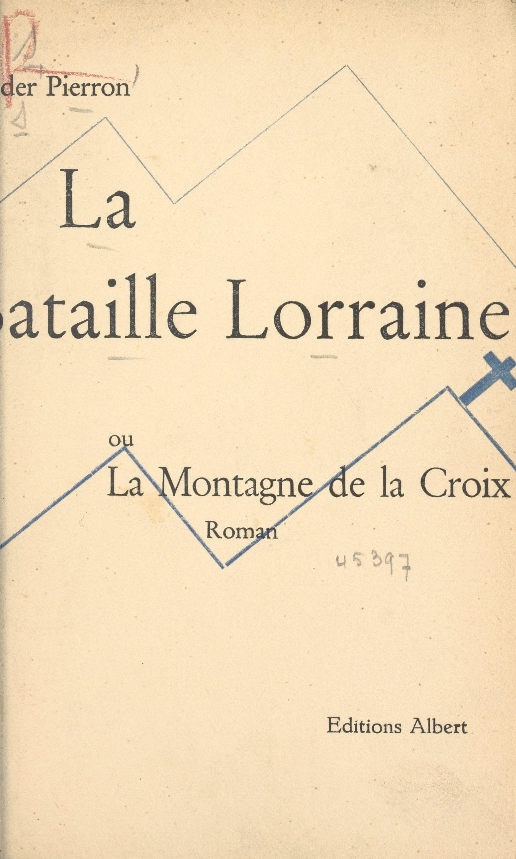 La bataille lorraine, OU LA MONTAGNE DE LA CROIX