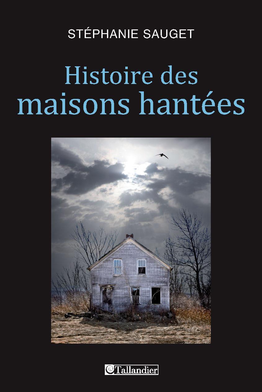Histoire des maisons hantées | Sauget, Stéphanie