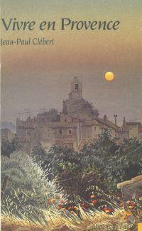 Vivre en Provence : Luberon...