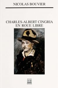 Charles-Albert Cingria en roue libre | BOUVIER, Nicolas. Auteur