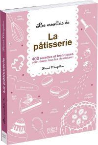 Les essentiels de - La pâtisserie | Margaillan, Florent. Auteur