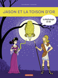 La Mythologie en BD - Jason et la Toison d'Or | Baussier, Sylvie. Auteur