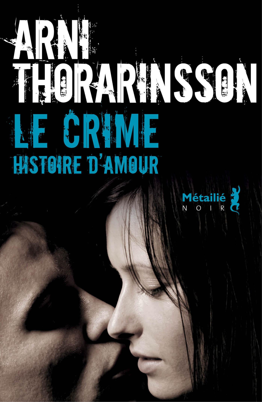 Le Crime. Une histoire d'amour, Histoire d'amour