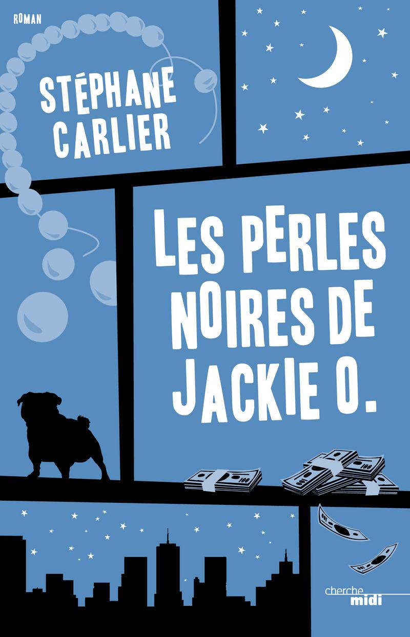 Les Perles noires de Jackie O. | CARLIER, Stéphane