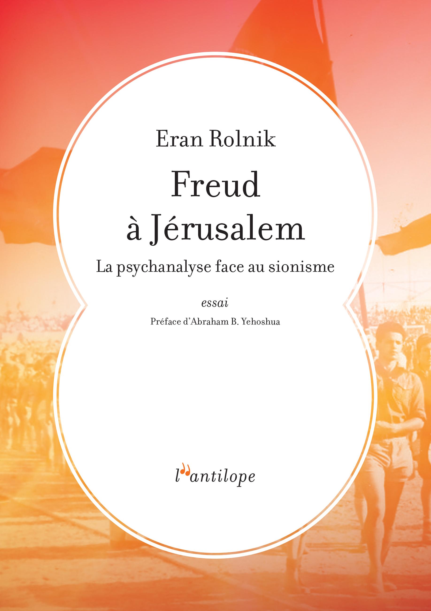 Freud à Jérusalem, LA PSYCHANALYSE FACE AU SIONISME