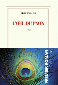 L'œil du paon | Hassaine, Lilia (1991-....). Auteur