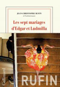 Les sept mariages d'Edgar et Ludmilla | Rufin, Jean-Christophe