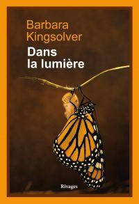 Dans la lumière | Kingsolver, Barbara (1955-....). Auteur