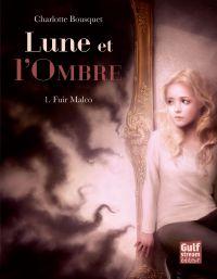 Image de couverture (Lune et l'Ombre - tome 1 Fuir Malco)