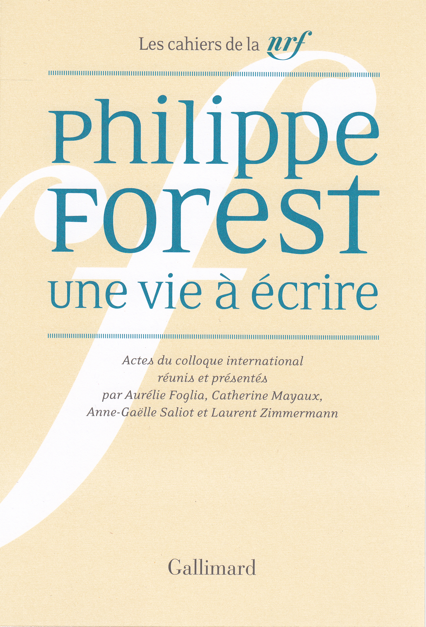 Philippe Forest. Une vie à écrire