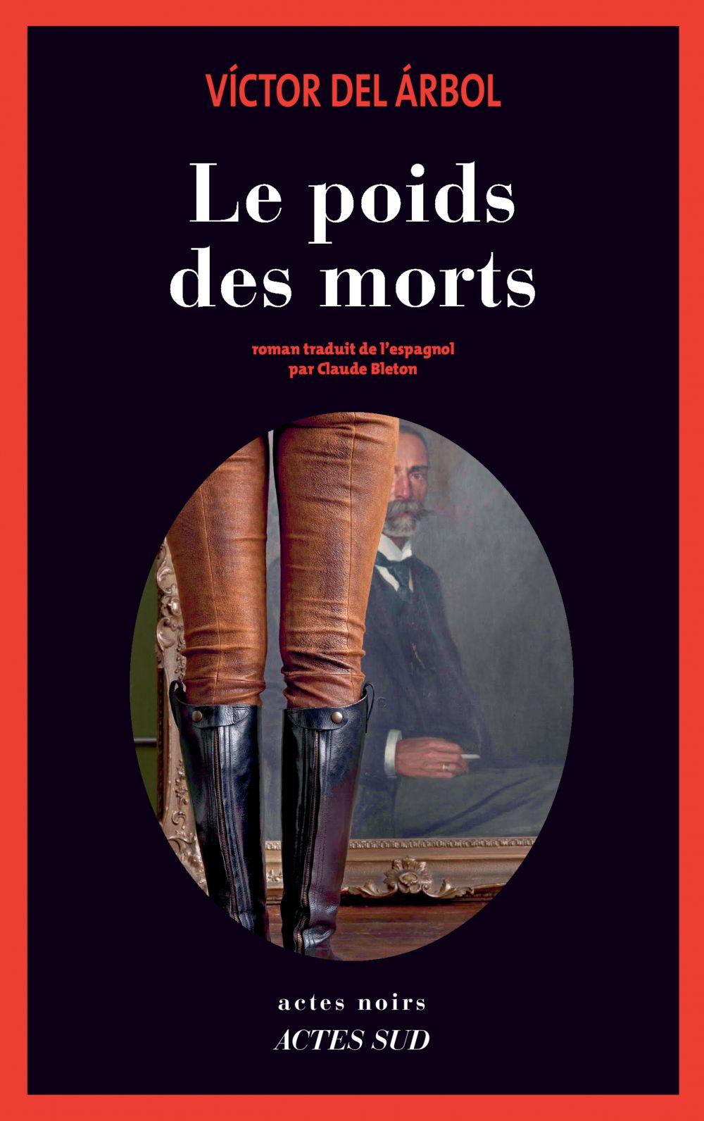Le Poids des morts | Del Arbol, Victor. Auteur