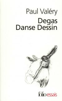 Degas Danse Dessin | Valéry, Paul (1871-1945). Auteur