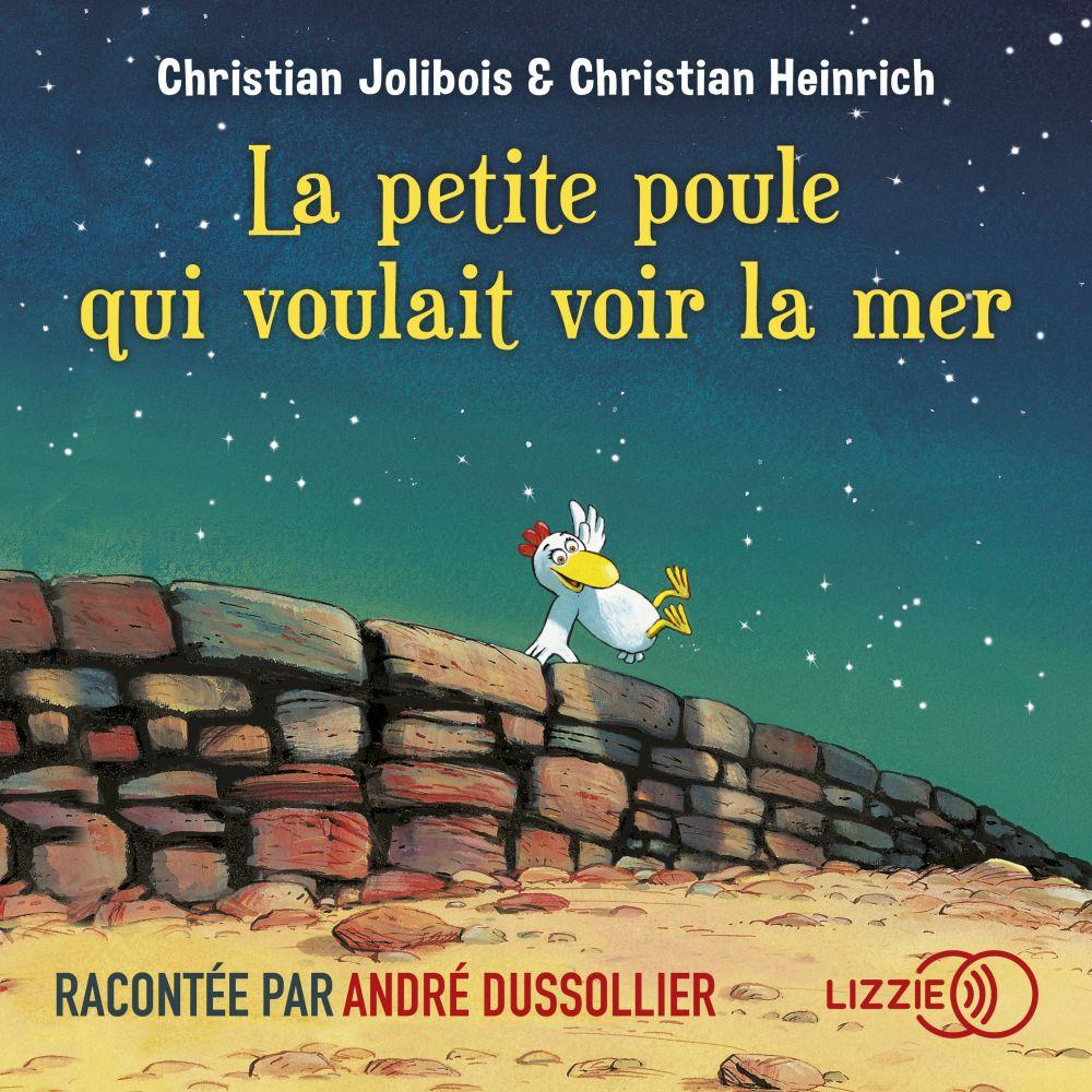La petite poule qui voulait voir la mer   HEINRICH, Christian. Auteur