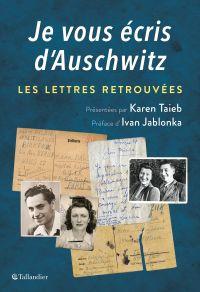 Je vous écris d'Auschwitz
