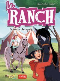 Le Ranch - Tome 3 - Le cirque Amazing | Grisseaux, Veronique. Auteur