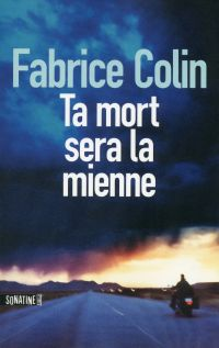 Ta mort sera la mienne | COLIN, Fabrice