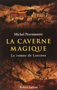 La Caverne magique | PEYRAMAURE, Michel. Auteur