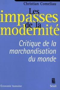 Les Impasses de la modernité. Critique de la marchandisation du monde