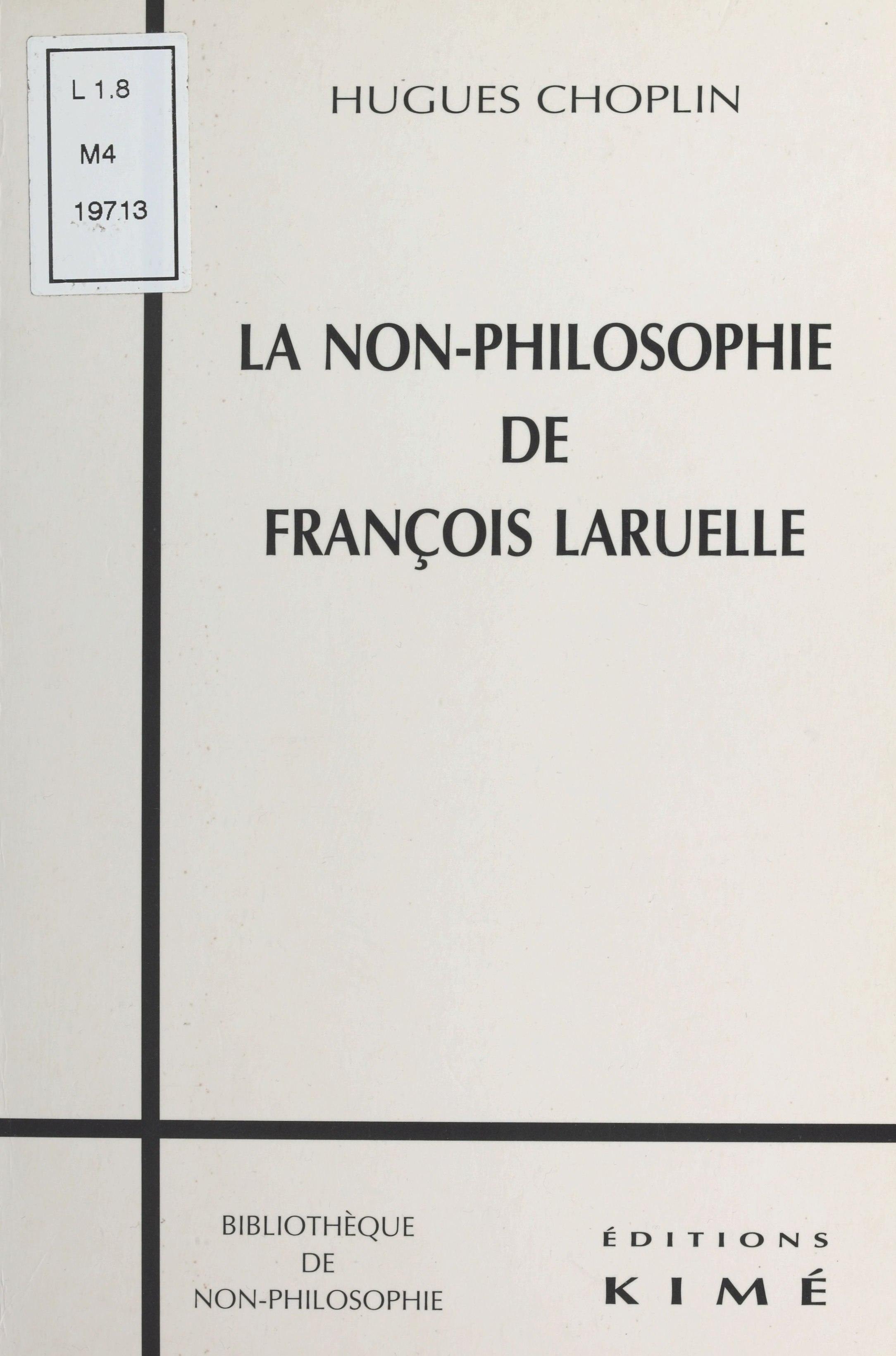 La Non-philosophie de François Laruelle