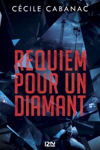 Requiem pour un diamant | CABANAC, Cécile. Auteur