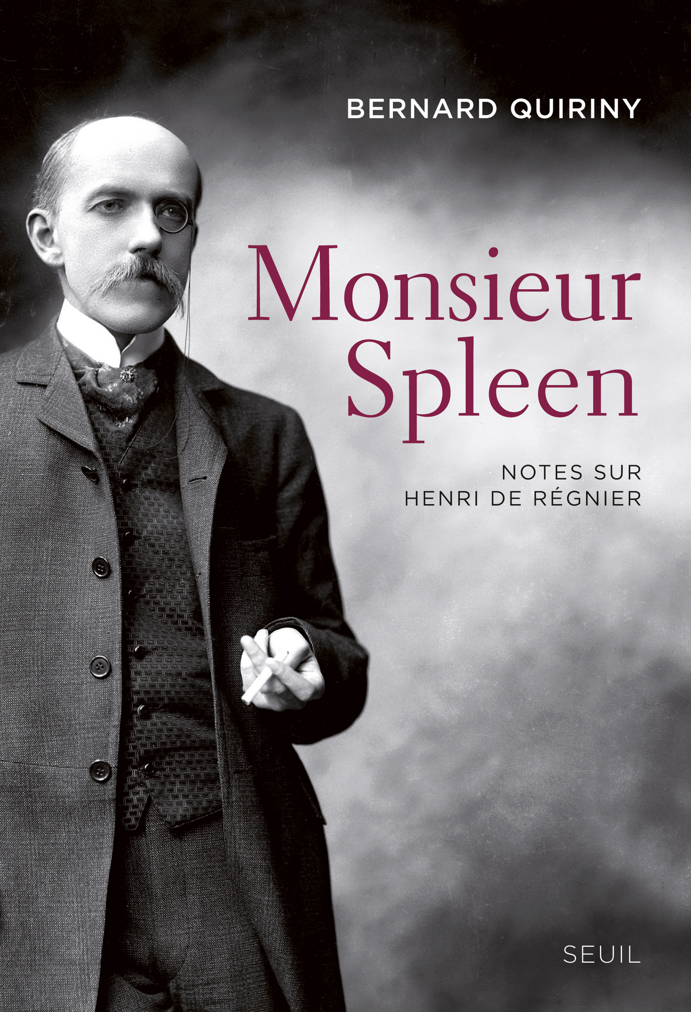 Monsieur Spleen. Notes sur Henri de Régnier | Quiriny, Bernard