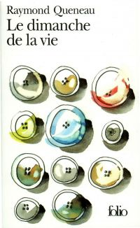 Le dimanche de la vie | Queneau, Raymond. Auteur