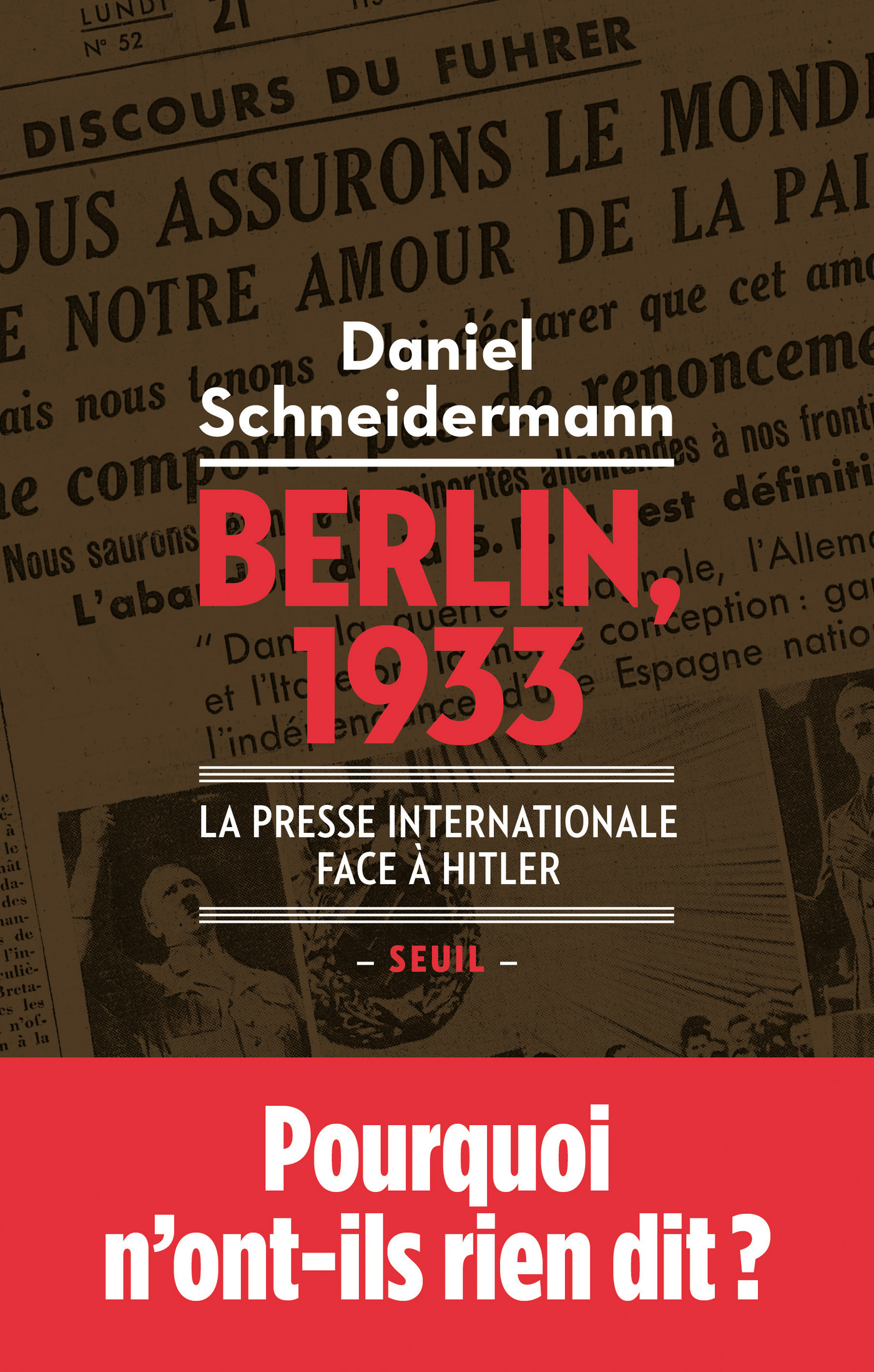 Berlin, 1933 - La presse internationale face à Hitler | Schneidermann, Daniel