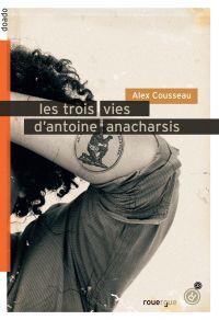 Les trois vies d'Antoine An...