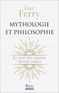 Mythologie et philosophie : le sens des grands mythes grecs